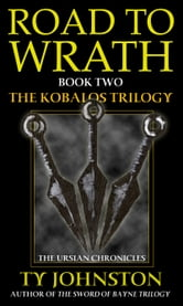 Road to Wrath (Book II of the Kobalos trilogy) ebook by Ty Johnston