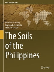 The Soils of the Philippines ebook by Rodelio B. Carating,Raymundo G. Galanta,Clarita D. Bacatio