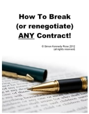 How to Break (or renegotiate) ANY Contract ebook by Simon Kennedy Rose