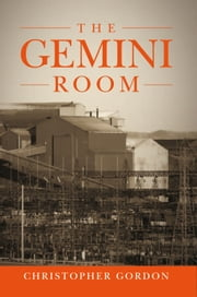 The Gemini Room ebook by Christopher Gordon