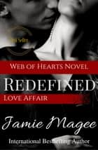 Redefined Love Affair: Web of Hearts and Souls #10 (See Book 4) ebook by Jamie Magee