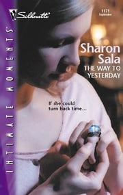 The Way to Yesterday ebook by Sharon Sala