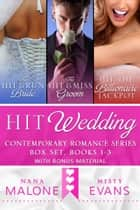 Hit Wedding Contemporary Romance Box Set ebook by Misty Evans, Nana Malone