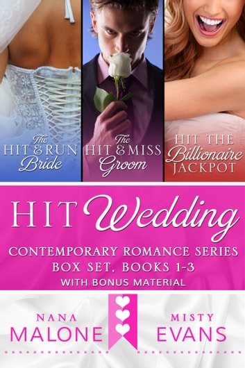 Hit Wedding Contemporary Romance Box Set ebook by Misty Evans,Nana Malone