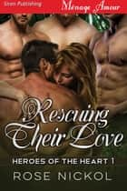 Rescuing Their Love ebook by