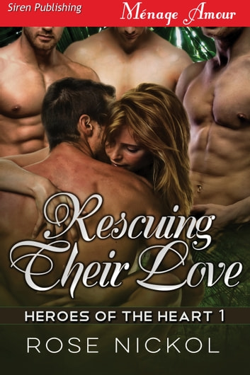 Rescuing Their Love ebook by Rose Nickol