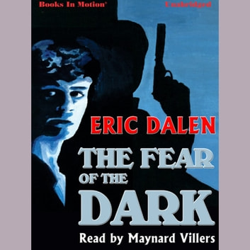 The Fear of the Dark audiobook by Eric Dalen