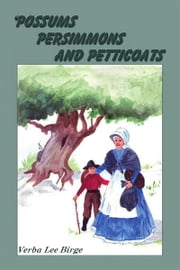 Possums, Persimmons and Petticoats ebook by Verba Lee Birge