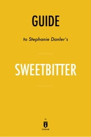 Guide to Stephanie Danler's Sweetbitter by Instaread