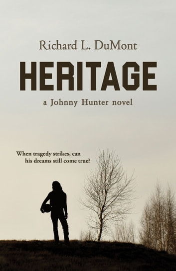 Heritage - A Johnny Hunter Novel ebook by Richard L. DuMont