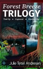 The Forest Breeze Trilogy ebook by