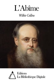 L'Abîme ebook by Wilkie Collins