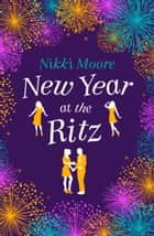 New Year at the Ritz (A Short Story): Love London Series ebook by Nikki Moore