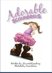 Adorable Scoundrels: A Treasury of Toddler Poems ebook by Howard Eisenberg