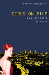 The A-List #2: Girls on Film - An A-List Novel ebook by Zoey Dean