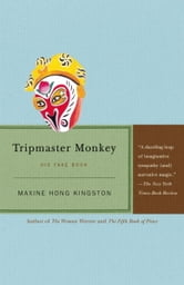 Tripmaster Monkey - His Fake Book ebook by Maxine Hong Kingston