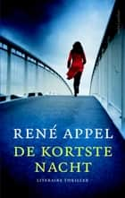 De kortste nacht ebook by René Appel