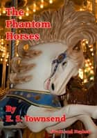 The Phantom Horses ebook by