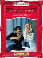 Dr. Holt And The Texan (Mills & Boon Vintage Desire) ebook by Suzannah Davis