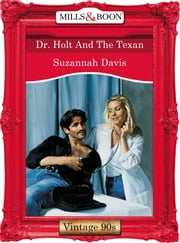 Dr. Holt And The Texan (Mills & Boon Vintage Desire) 電子書 by Suzannah Davis