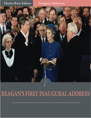 Inaugural Addresses: President Ronald Reagans First Inaugural Address (Illustrated) ebook by Ronald Reagan