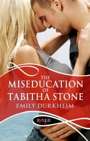 The Miseducation Of Tabitha Stone: A Rouge Erotic Romance ebook by Emily Durkheim