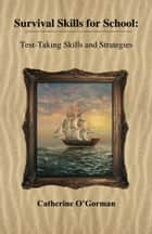 Survival Skills for School: Test-Taking Skills and Strategies ebook by Catherine O'Gorman
