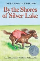 By the Shores of Silver Lake eBook by Garth Williams, Laura Ingalls Wilder
