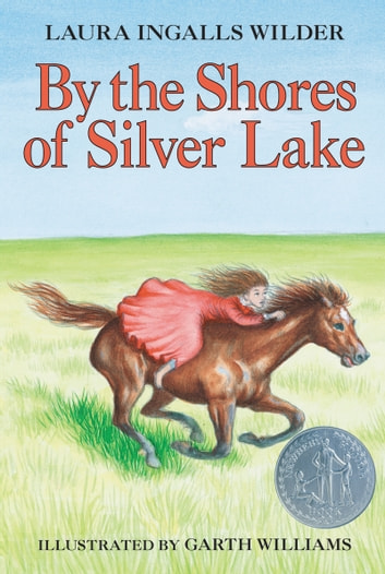 By the Shores of Silver Lake ebook by Laura Ingalls Wilder