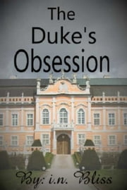 The Duke's Obsession ebook by IN Bliss