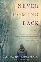 Never Coming Back ebook by Alison McGhee