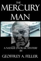 The Mercury Man ebook by Geoffrey A. Feller