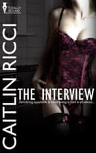 The Interview ebook by Caitlin Ricci