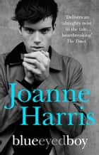 Blueeyedboy ebook by Joanne Harris
