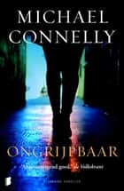 Ongrijpbaar ebook by Michael Connelly,Bonella van Beusekom