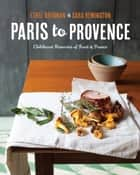 Paris to Provence ebook by Ethel Brennan,Sara Remington