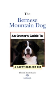 Bernese Mountain Dog - An Owner's Guide to a Happy Healthy Pet ebook by Julia M. Crawford,Turner Publishing Company