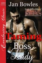 Taming the Boss Lady ebook by Jan Bowles