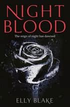 Nightblood - The Frostblood Saga Book Three ebook by Elly Blake