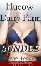 Hucow Dairy Farm Bundle ebook by Ariel Lenov