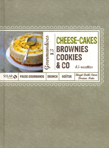 Cheese-Cakes, Brownies, Cookies & Co eBook by Birgit DAHL,Dorian NIETO