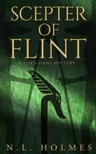 Scepter of Flint - The Lord Hani Mysteries, #3 ebook by