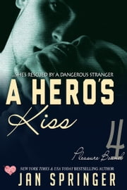 A Hero's Kiss - ...she's rescued by a dangerous stranger. ebook by Jan Springer