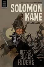 Solomon Kane Volume 2: Death's Black Riders ebook by Scott Allie, Various