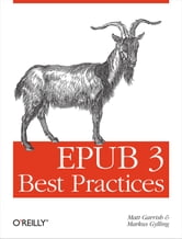 EPUB 3 Best Practices ebook by Matt Garrish,Markus Gylling