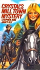 Crystal's Mill Town Mystery ebook by Stephen Bly,Janet Chester Bly
