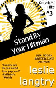 Stand By Your Hitman - Greatest Hits Mysteries book #3 ebook by Leslie Langtry
