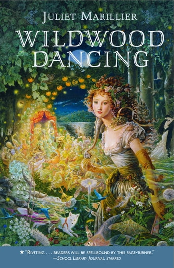 Wildwood Dancing ebook by Juliet Marillier