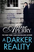 A Darker Reality (Elena Standish Book 3) ebook by Anne Perry
