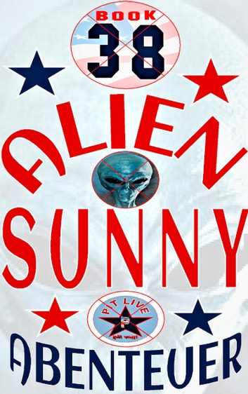 Alien Sunny - Spannende Abenteuer in Hollywood ebook by Pit Vogt